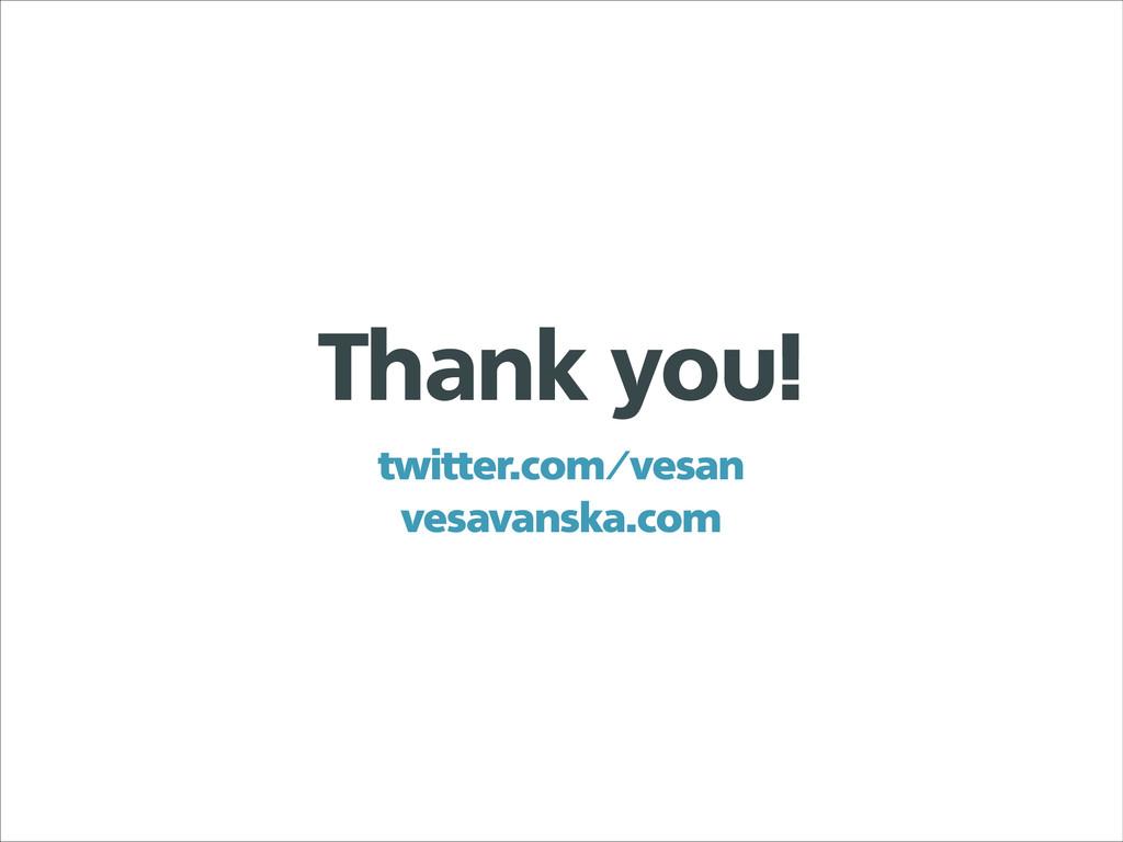 Thank you! twitter.com/vesan vesavanska.com