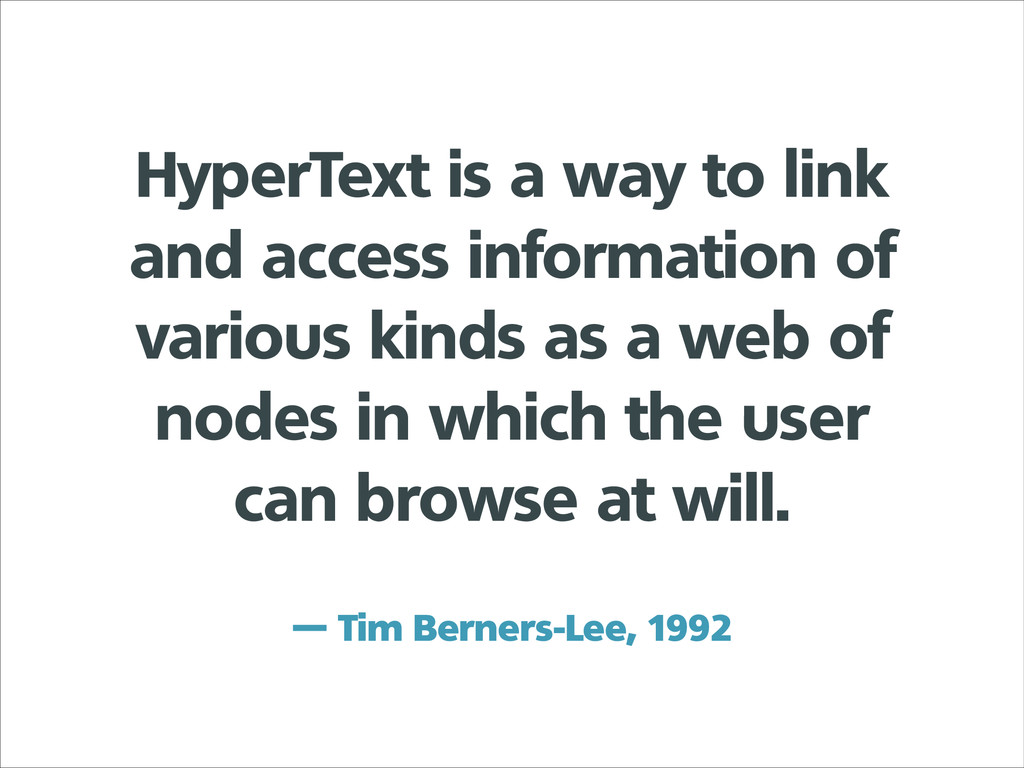 HyperText is a way to link and access informati...