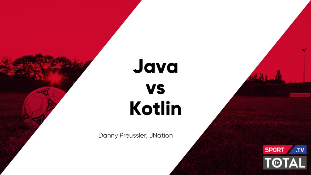 Java vs Kotlin Danny Preussler, JNation