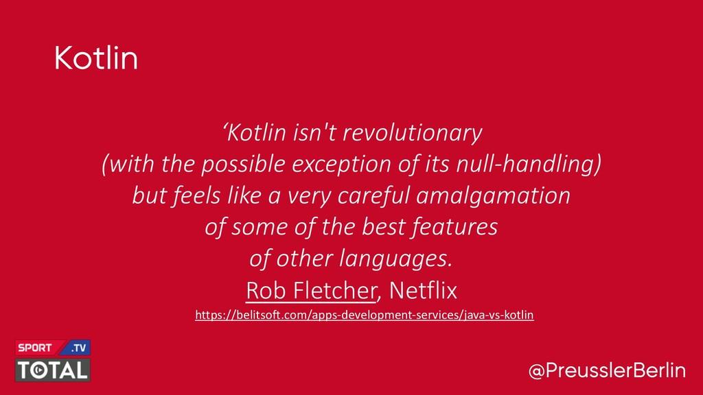 @PreusslerBerlin Kotlin 'Kotlin isn't revolutio...