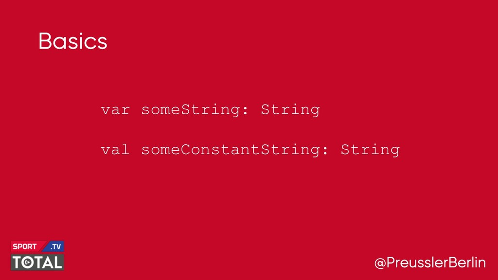 @PreusslerBerlin Basics var someString: String ...