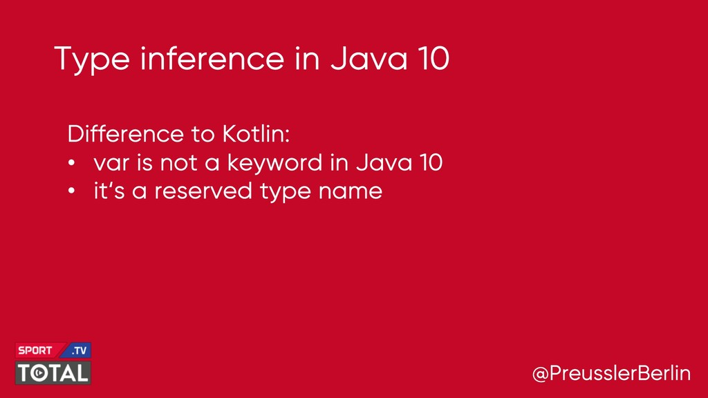 @PreusslerBerlin Type inference in Java 10 Diff...