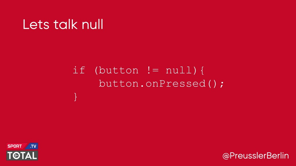 @PreusslerBerlin Lets talk null if (button != n...