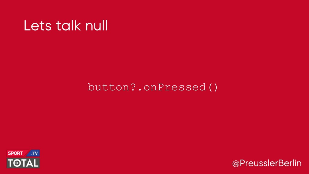 @PreusslerBerlin Lets talk null button?.onPress...