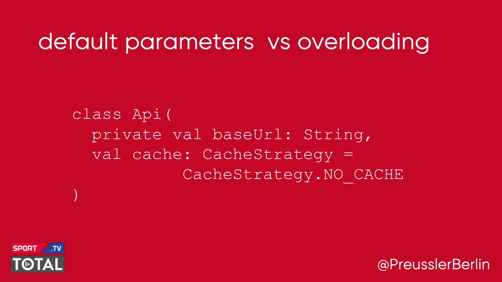 @PreusslerBerlin default parameters vs overload...