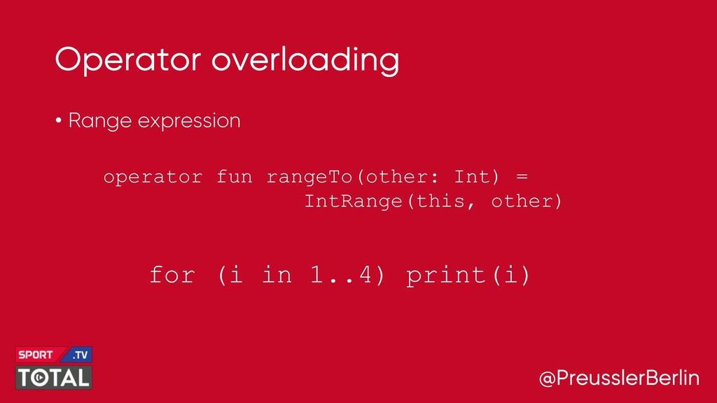 @PreusslerBerlin Operator overloading • Range e...