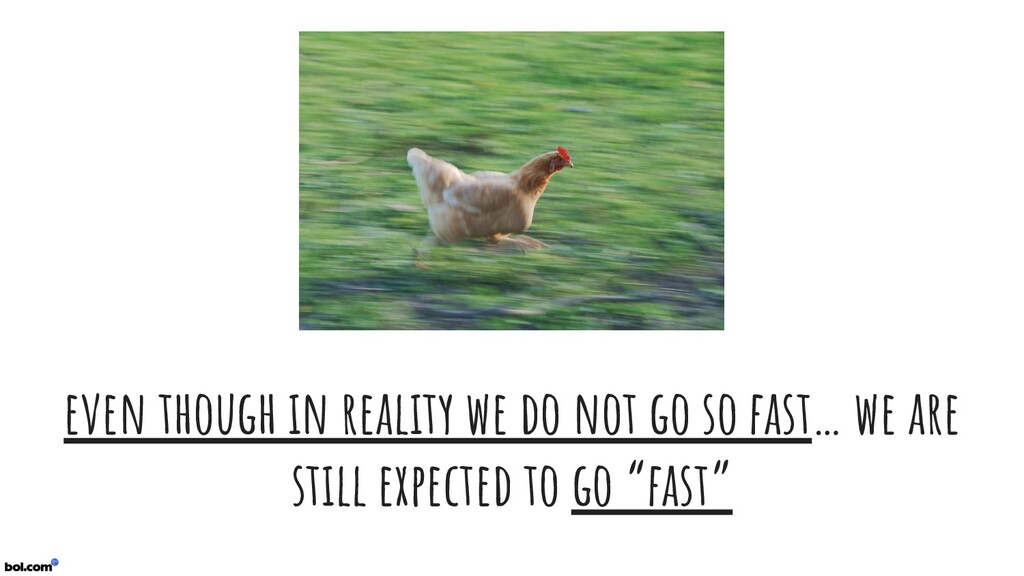 even though in reality we do not go so fast… we...