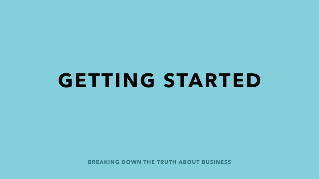 BREAKING DOWN THE TRUTH ABOUT BUSINESS GETTING ...