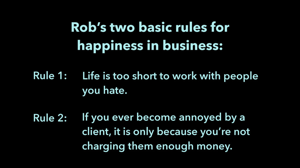 If you ever become annoyed by a client, it is o...
