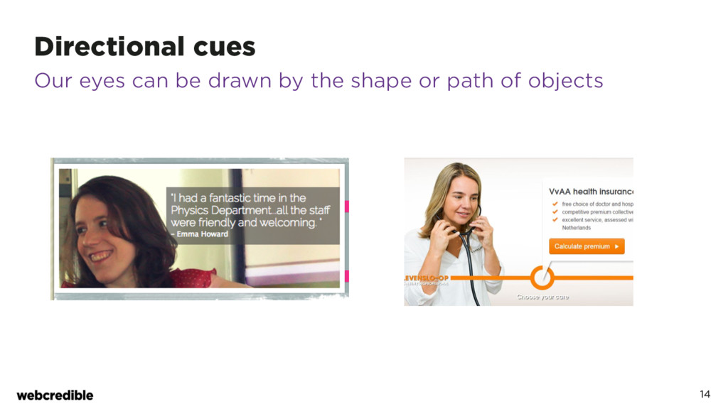 Directional cues 14 Our eyes can be drawn by th...