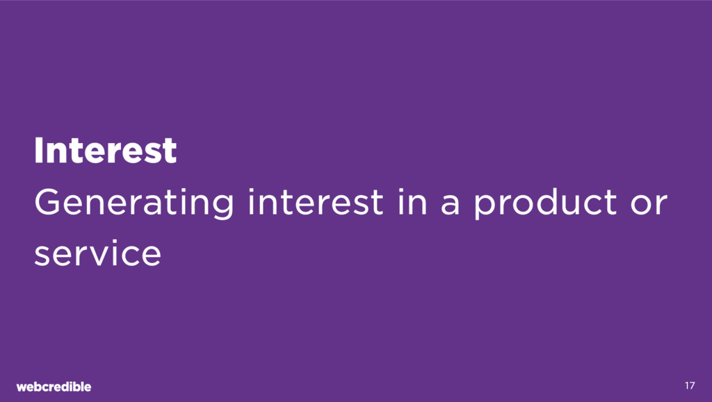 Interest Generating interest in a product or se...