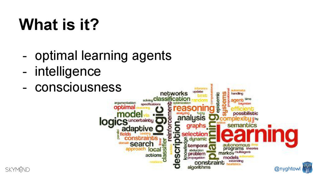 What is it? - optimal learning agents - intelli...