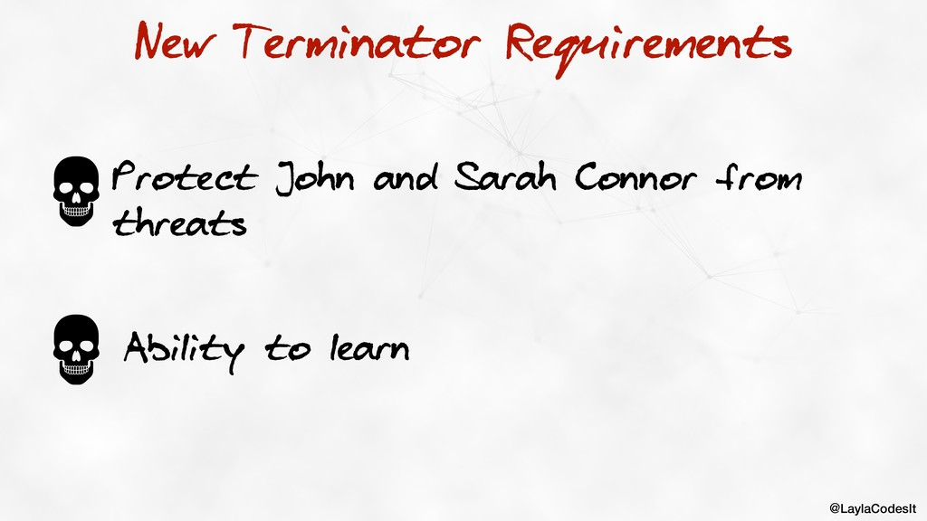 @LaylaCodesIt New Terminator Requirements Prote...