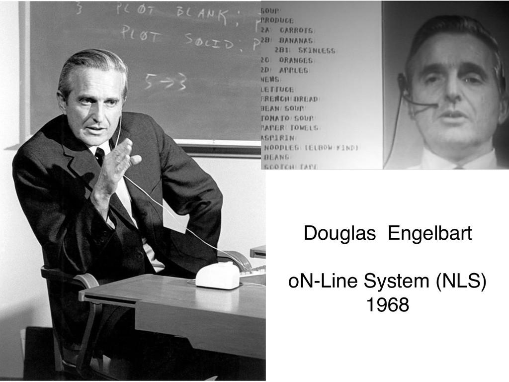 Douglas Engelbart oN-Line System (NLS) 1968
