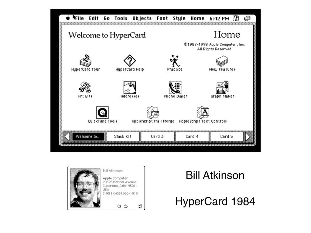 Bill Atkinson  HyperCard 1984