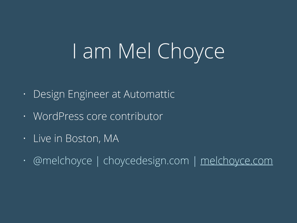 I am Mel Choyce • Design Engineer at Automattic...