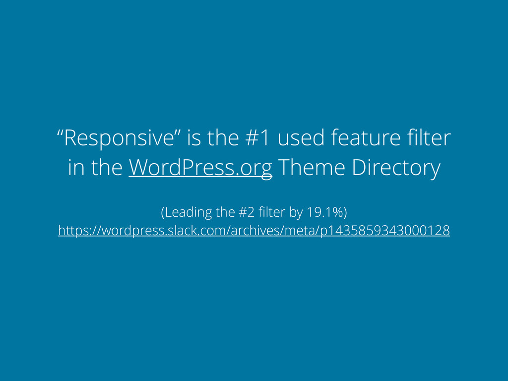 """Responsive"" is the #1 used feature filter in th..."
