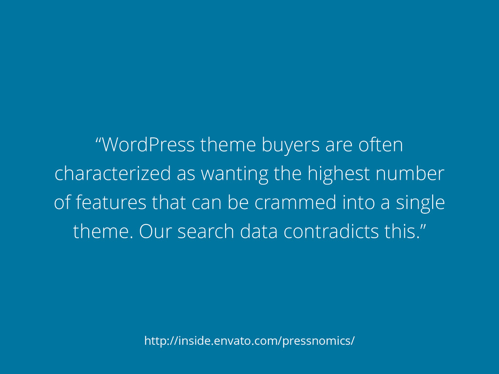 """WordPress theme buyers are often characterized..."