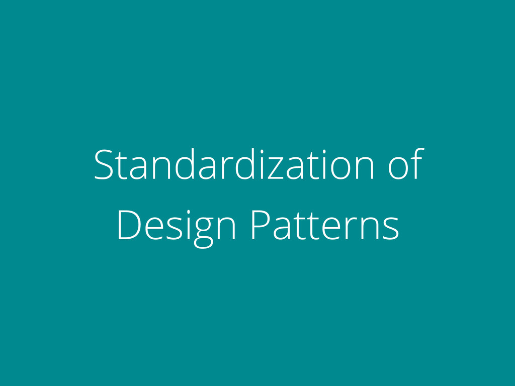 Standardization of Design Patterns