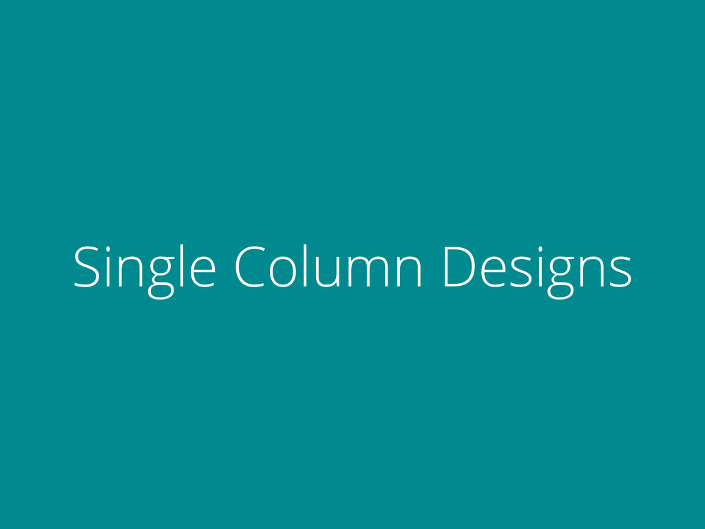 Single Column Designs