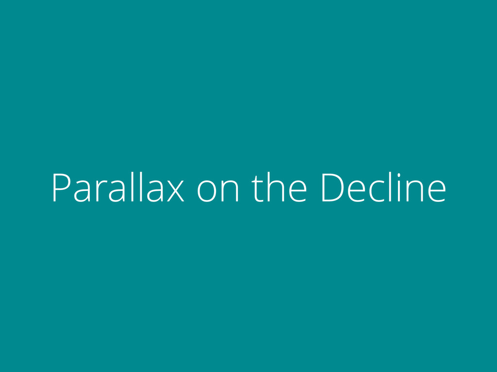 Parallax on the Decline