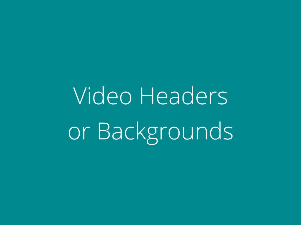 Video Headers 