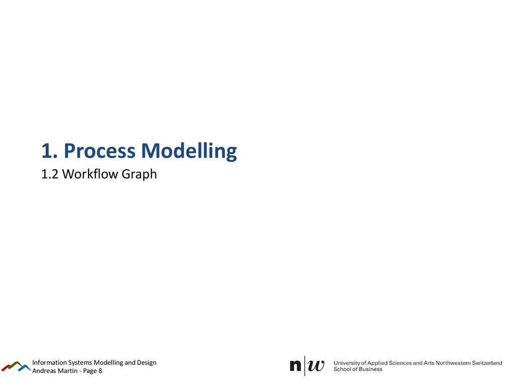 Andreas Martin - Page 8 1. Process Modelling 1....