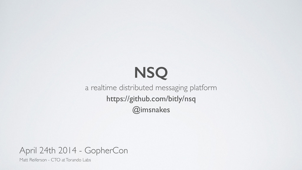 ! NSQ a realtime distributed messaging platform...