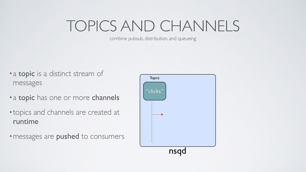 TOPICS AND CHANNELS •a topic is a distinct stre...