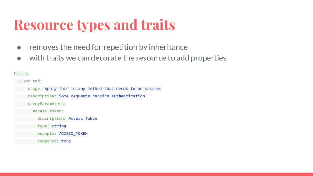 Resource types and traits ● removes the need fo...