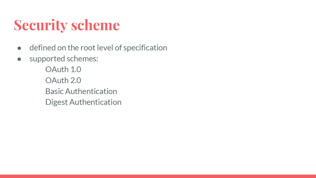 Security scheme ● defined on the root level of ...