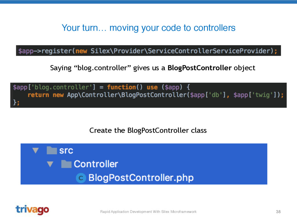 38 Your turn… moving your code to controllers S...