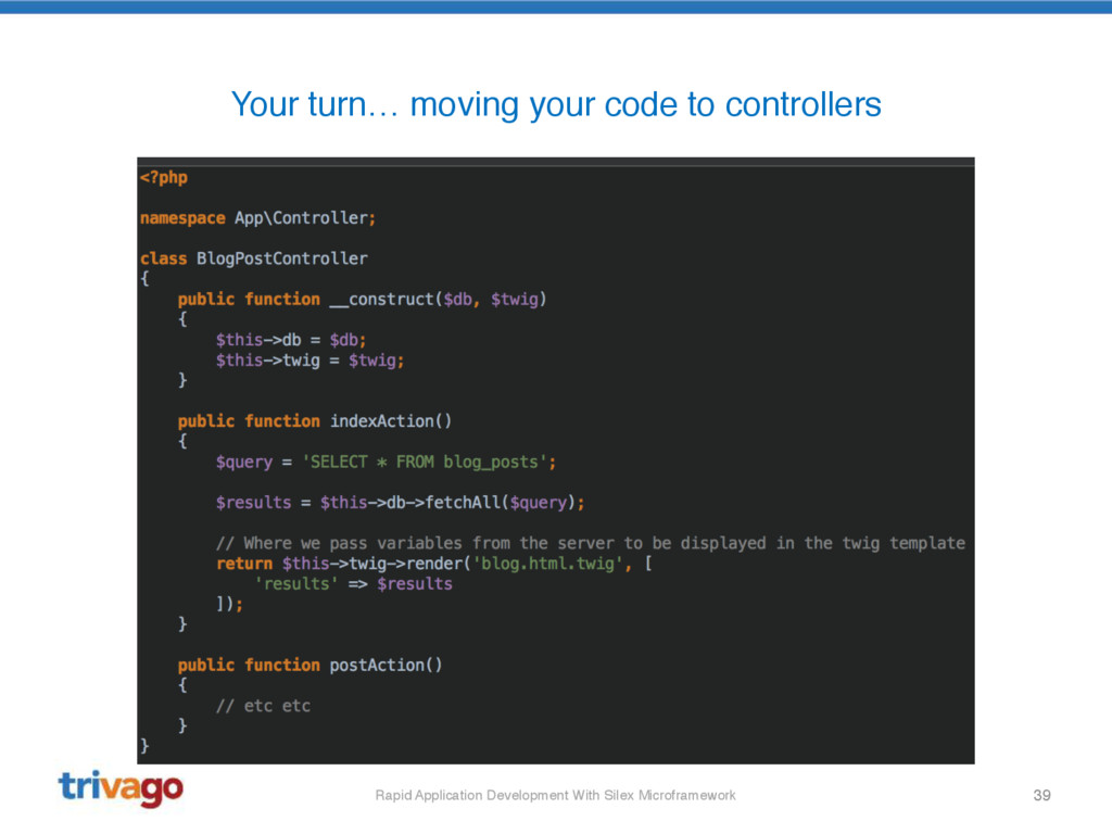 39 Your turn… moving your code to controllers R...