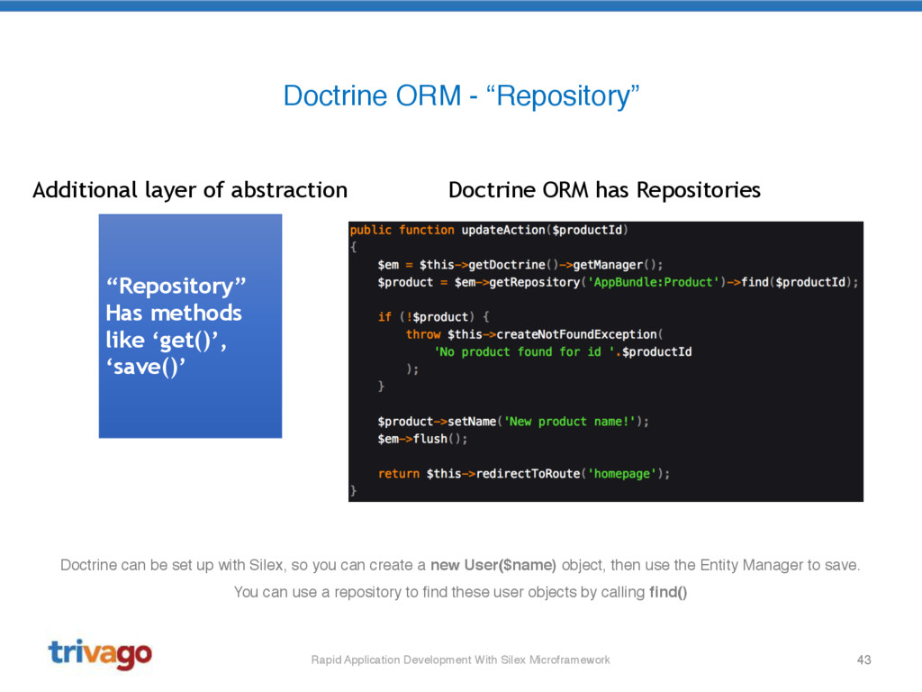 43 Doctrine can be set up with Silex, so you ca...