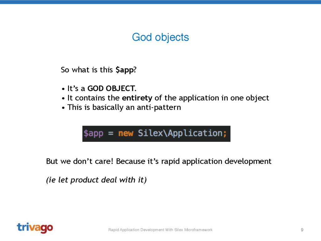 9 God objects So what is this $app? • It's a GO...
