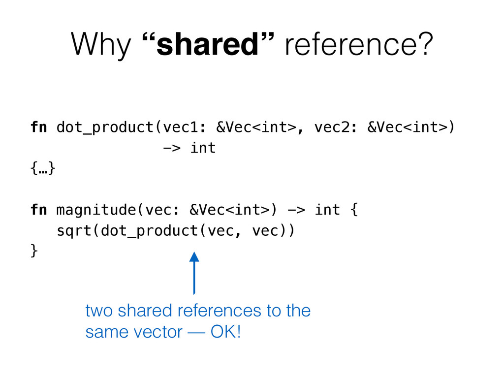 """Why """"shared"""" reference? fn dot_product(vec1: &V..."""