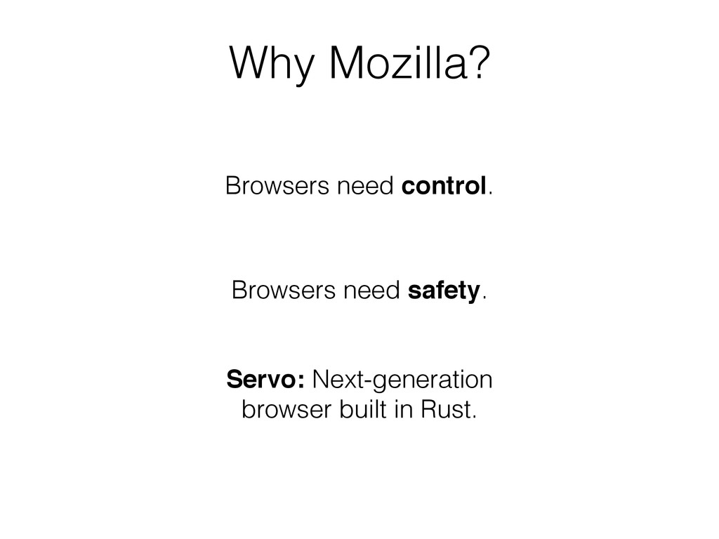 Why Mozilla? Browsers need control. Browsers ne...