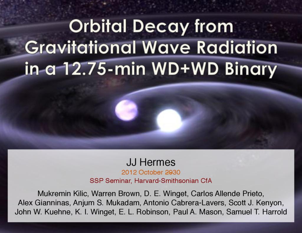 JJ Hermes! 2012 October 2930! SSP Seminar, Harv...