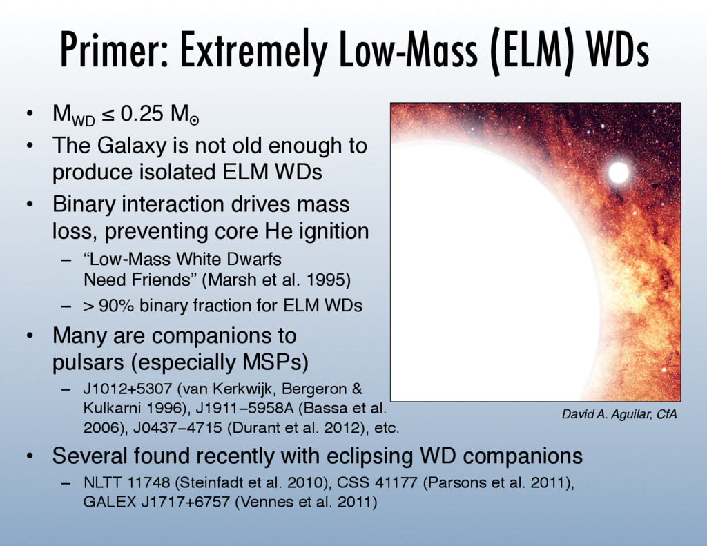 Primer: Extremely Low-Mass (ELM) WDs •  MWD ≤ 0...