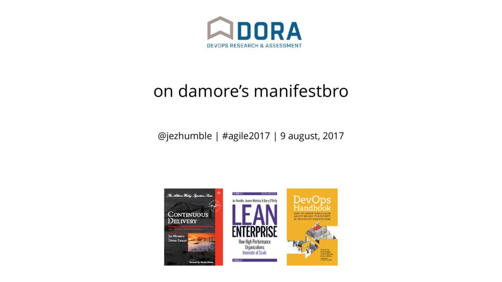 @jezhumble | #agile2017 | 9 august, 2017 on dam...