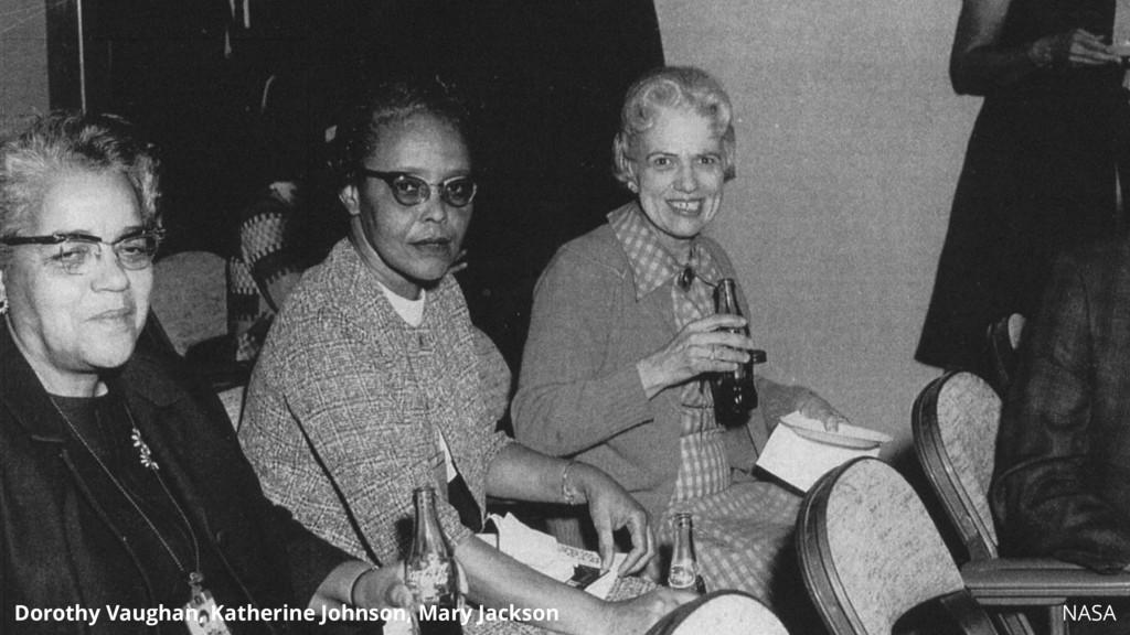 NASA Dorothy Vaughan, Katherine Johnson, Mary J...