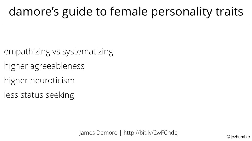 @jezhumble damore's guide to female personality...