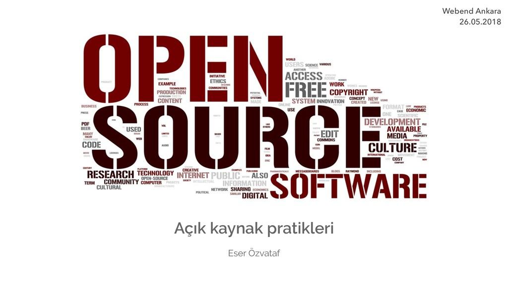 Webend Ankara 26.05.2018 Açık kaynak pratikler...