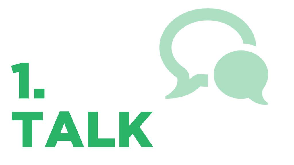 1. TALK