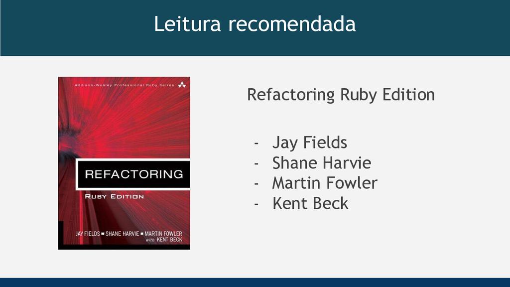 Leitura recomendada Refactoring Ruby Edition - ...