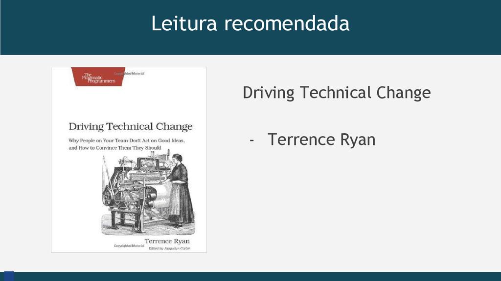cc Leitura recomendada Driving Technical Change...