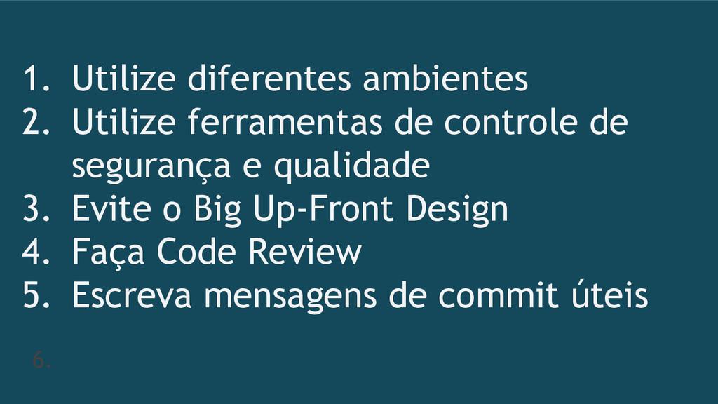 1. Utilize diferentes ambientes 2. Utilize ferr...