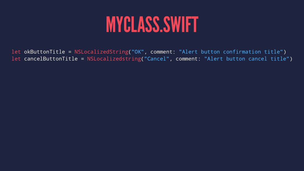 MYCLASS.SWIFT let okButtonTitle = NSLocalizedSt...
