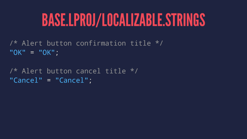 BASE.LPROJ/LOCALIZABLE.STRINGS /* Alert button ...