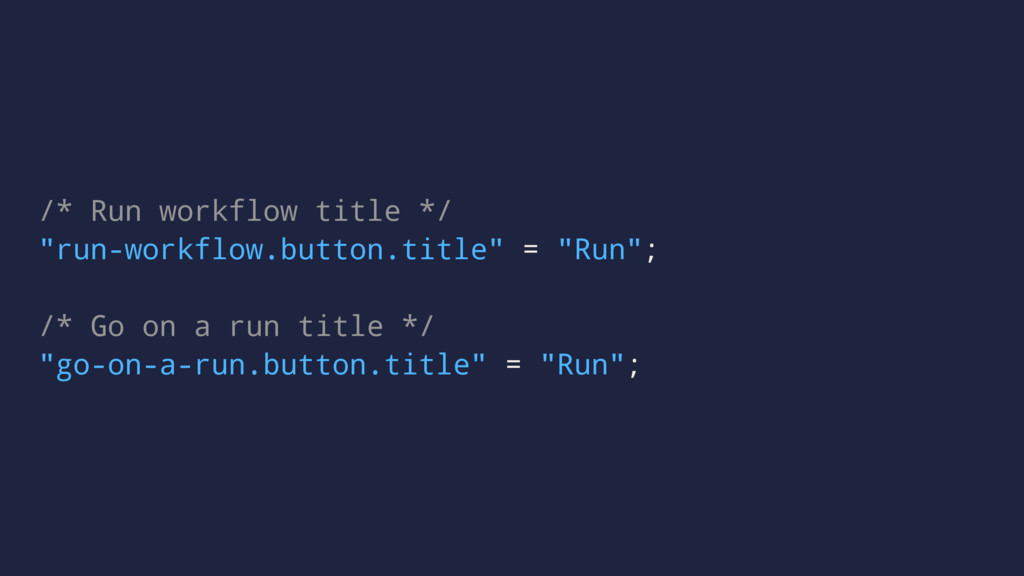 "/* Run workflow title */ ""run-workflow.button.t..."